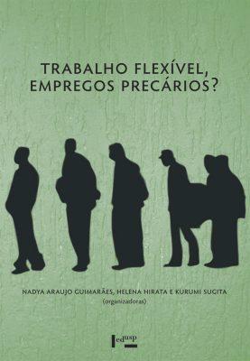 Capa de Trabalho Flexível, Empregos Precários? Uma Comparação Brasil, França, Japão
