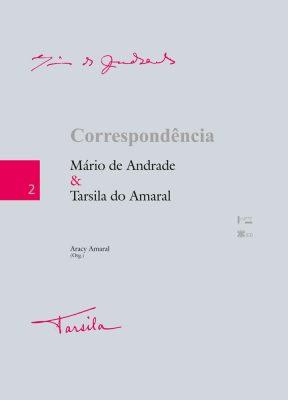 Correspondência Mário de Andrade & Tarsila do Amaral