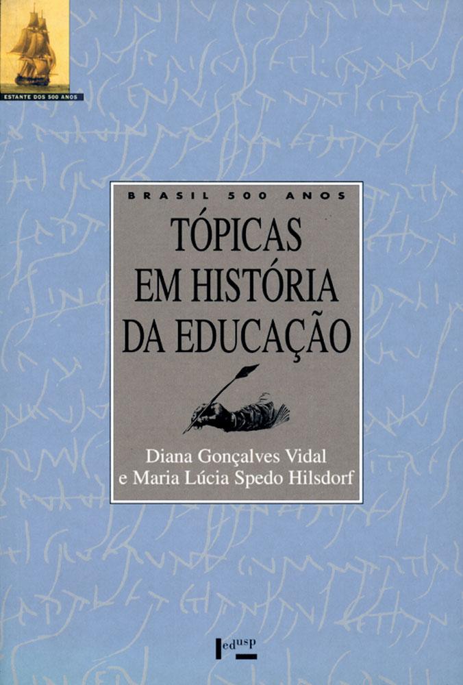 Capa de Brasil 500 Anos: Tópicas em História da Educação
