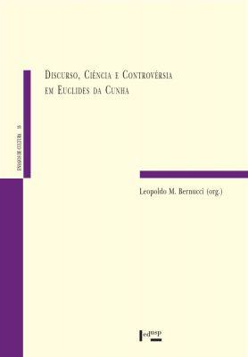 Discurso, Ciência e Controvérsia em Euclides da Cunha