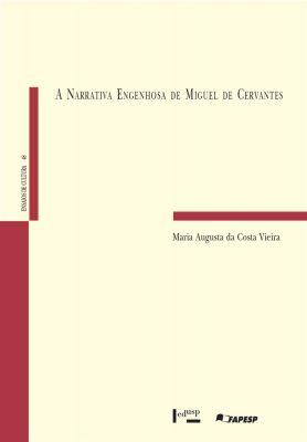 A Narrativa Engenhosa de Miguel de Cervantes