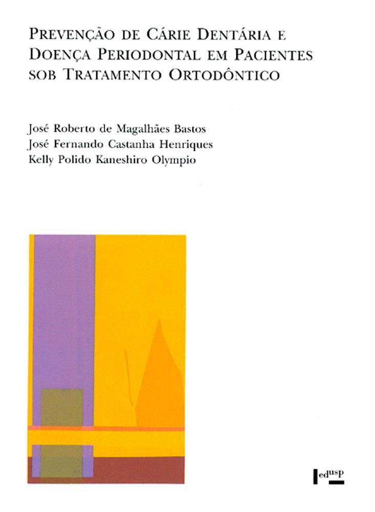 Capa de Prevenção de Cárie Dentária e Doença Periodontal em Pacientes Sob Tratamento Ortodôntico