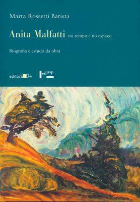 Capa de Anita Malfatti no Tempo e no Espaço: Biografia e Estudo da Obra
