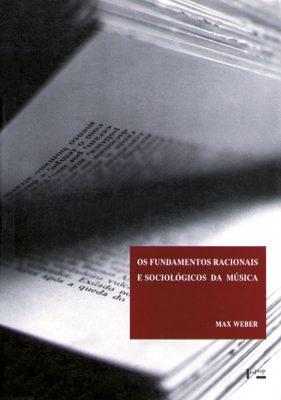 Os Fundamentos Racionais e Sociológicos da Música