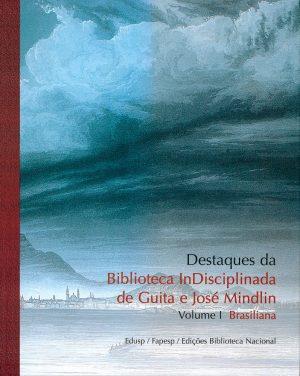 Capa de volume 1 de Destaques da Biblioteca InDisciplinada de Guita e José Mindlin
