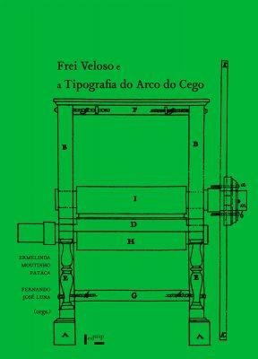 Capa de Frei Veloso e a Tipografia do Arco do Cego