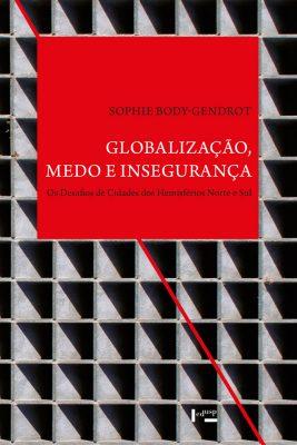 Globalização, Medo e Insegurança