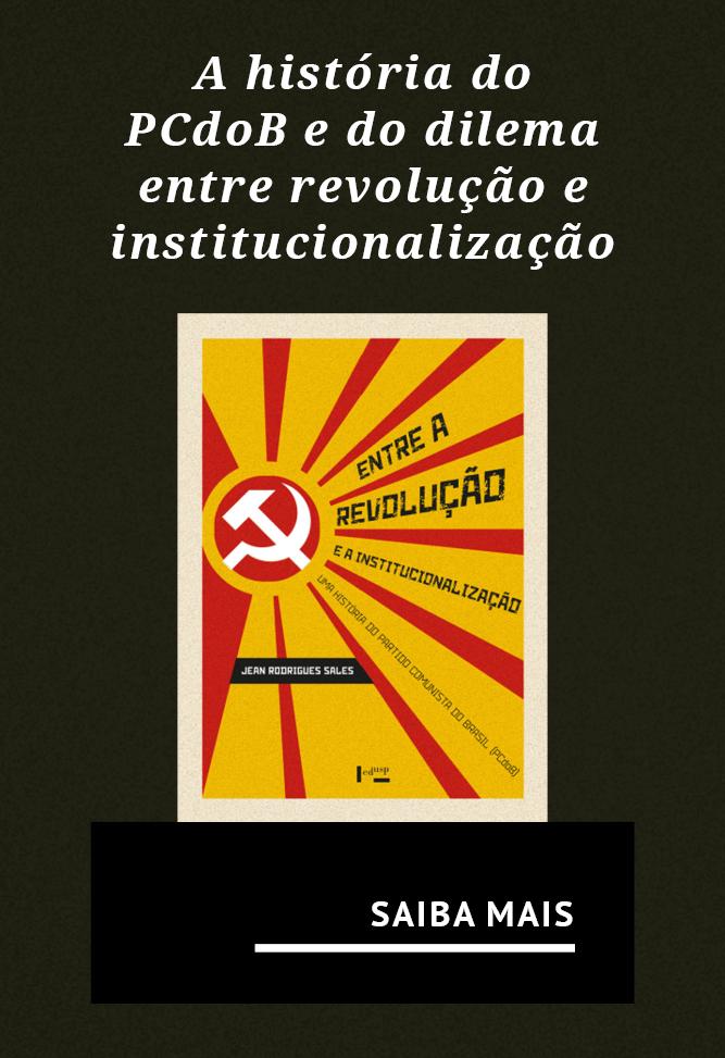 A história do PCdoB e do dilema entre revolução e institucionalização