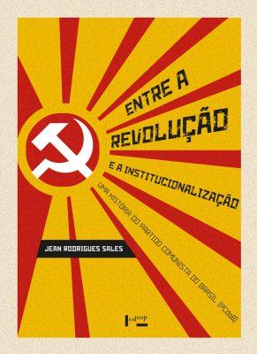 Capa de Entre a Revolução e a Institucionalização