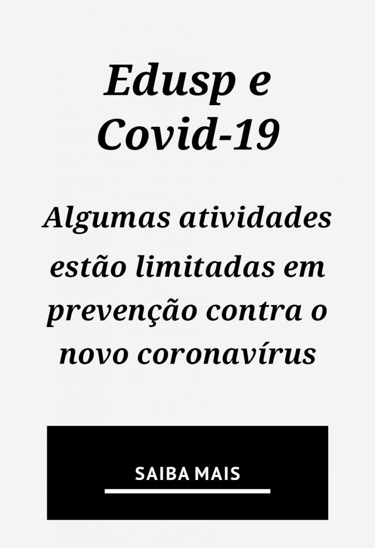 Edusp e Covid-19: algumas atividades estão limitadas em prevenção contra o novo coronavírus