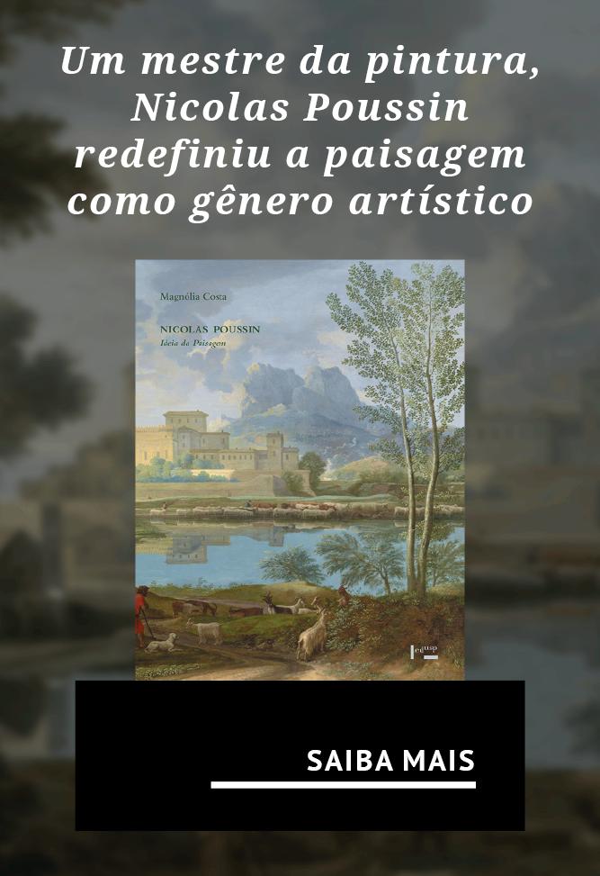 Um mestre da pintura, Nicolas Poussin redefiniu a paisagem como gênero artístico no século XVII