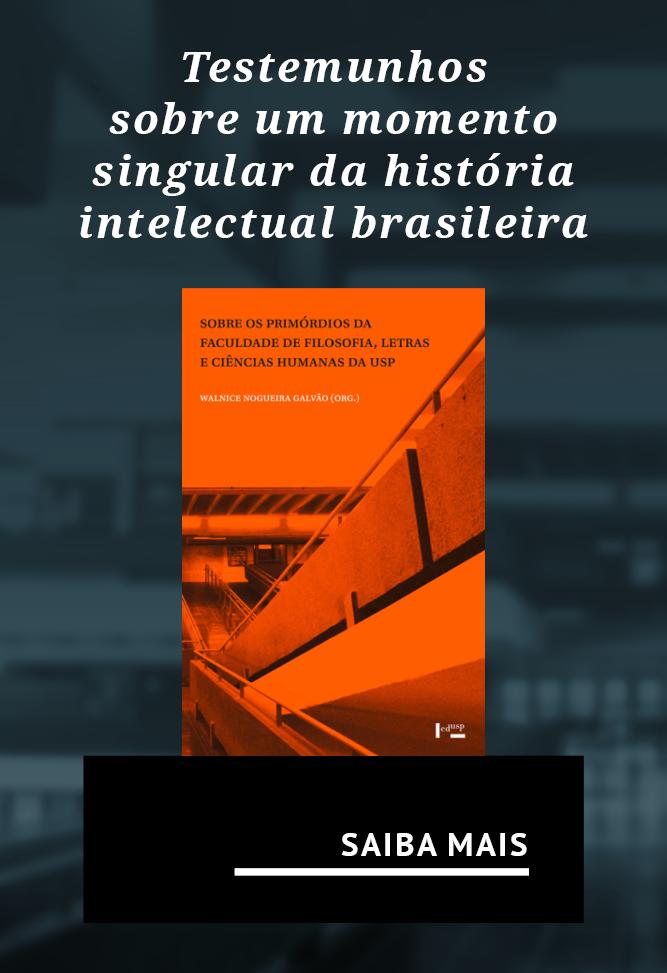 Testemunhos e reflexões sobre um momentos singular da história intelectual brasileira