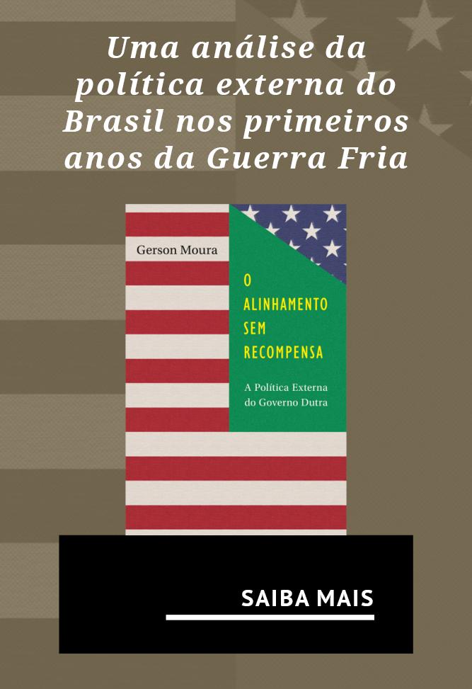 Uma análise da política externa do Brasil nos primeiros anos da Guerra Fria
