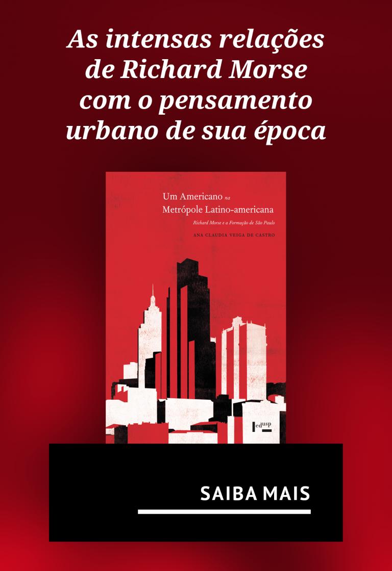 As intensas relações de Richard Morse com o pensamento urbano de sua época