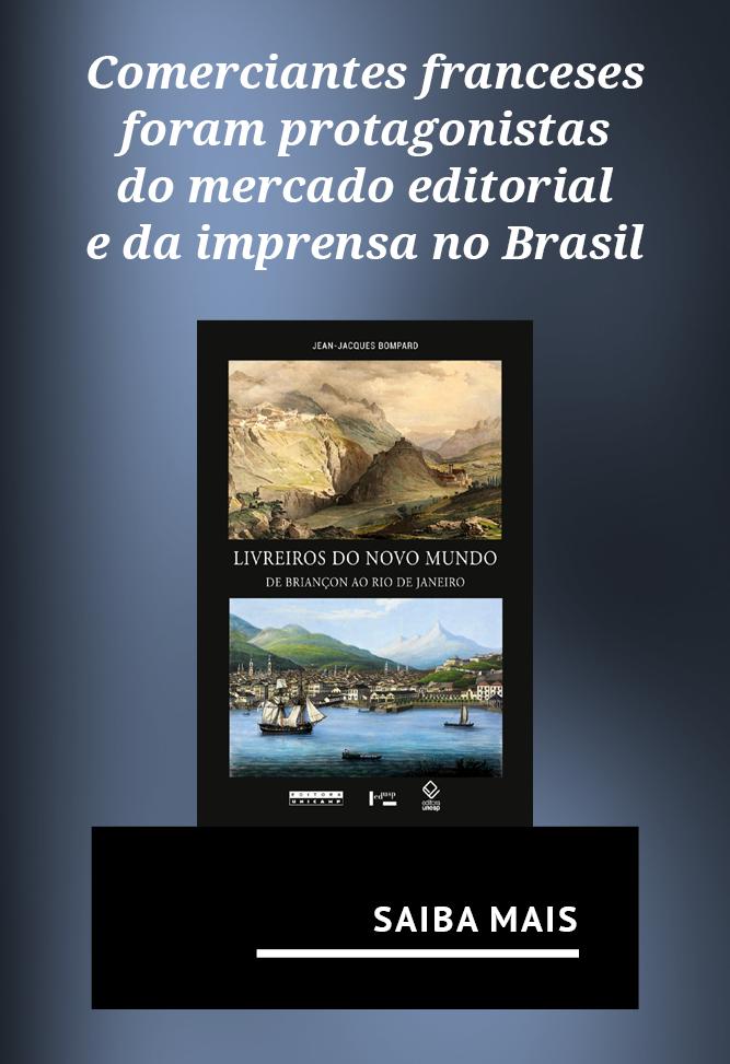 Comerciantes franceses foram protagonistas do mercado editorial e da imprensa no Brasil