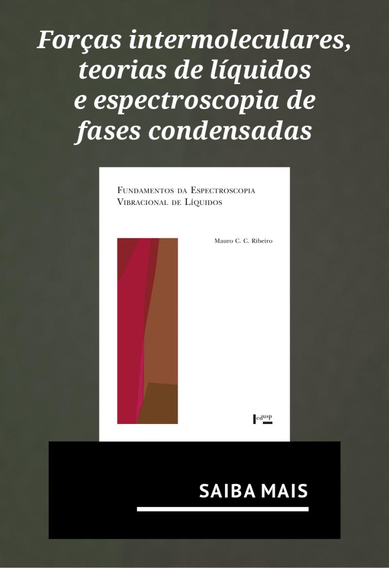 Forças intermoleculares, teorias de líquidos e espectroscopia de fases condensadas